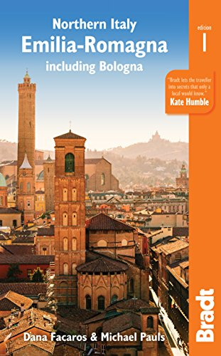 Northern Italy: Emilia-Romagna: including Bologna, Ferrara, Modena, Parma, Ravenna and the Republic of San Marino (Bradt Travel Guide) ()