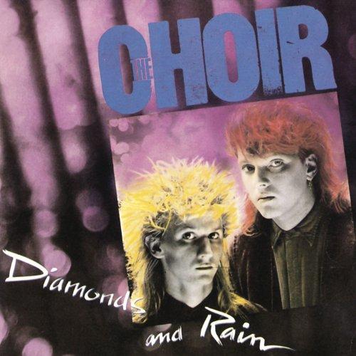 The Choir - Diamonds and Rain (1988)