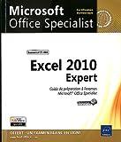 Excel 2010 Expert - Préparation à l'examen Microsoft® Office Specialist (77-888)
