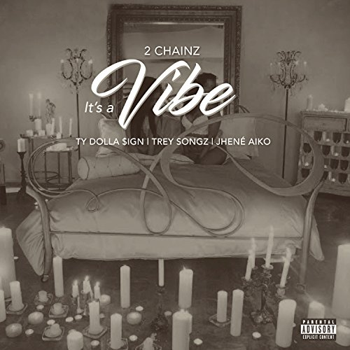 It's A Vibe [feat. Trey Songz]...