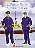 img - for La Primera Guerra mundial en el mar book / textbook / text book