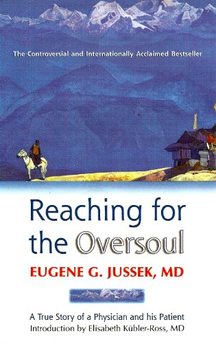 Reaching for the Oversoul: A True Story of a Physician and his Patient (Conversations with Yan Su Lu Book 1)