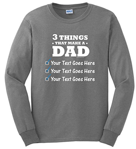 Personalized Pregnancy Announcement Shirt Personalized New Dad Gifts 3 Things Make Dad Custom Long Sleeve T-Shirt Medium (Long Sleeve Custom Maternity Shirt)