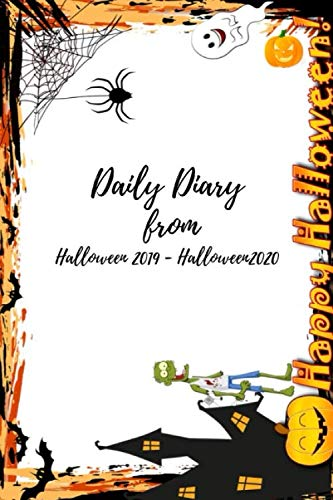 Daily Diary  from  Halloween 2019 - Halloween 2020: Calendar and planner Oct/31/2019 -