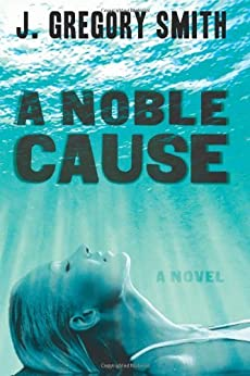A Noble Cause by [Smith, J. Gregory]