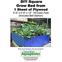 """DIY Square Grow Bed from 1 Sheet of Plywood 4'-0"""" x 4'-0"""" x 12"""" 16 Cubic Feet (Includes Bell Siphon)"""