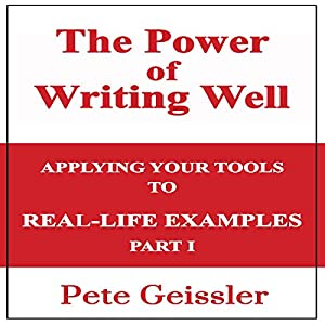 Writing: Applying Your Tools to Real-Life Examples, Part 1 Audiobook
