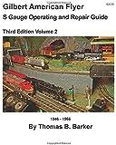 Gilbert American Flyer S Gauge Operating & Repair Guide: Volume 2 (Gilbert American Flyer S Gauge Operating and Repair Guide)