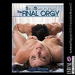 Sex Survivor: The Final Orgy: A Double Penetration Wife Swap Erotica Story   Julie Bosso