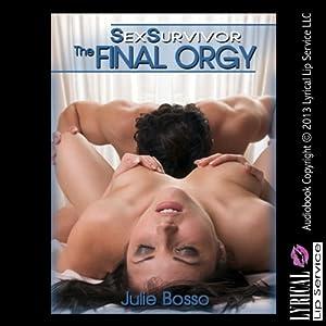 Sex Survivor: The Final Orgy Audiobook