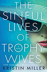 The Sinful Lives of Trophy Wives: A Novel de…