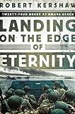 Image of Landing on the Edge of Eternity: Twenty-Four Hours at Omaha Beach