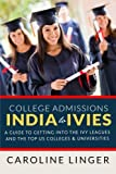 img - for College Admissions : India to Ivies: A guide to getting into the Ivy Leagues and the Top US Colleges & Universities book / textbook / text book