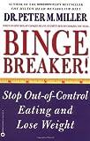 Binge Breaker!, Peter M. Miller, 0446674419
