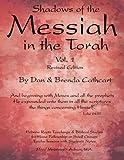 Shadows of the Messiah in the Torah Volume 1, Dan & Brenda Cathcart, 1463790252