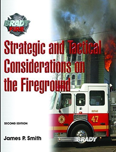 Strategic and Tactical Considerations on the Fireground (2nd Edition) by Jim P Smith (2007-04-16) (Strategic And Tactical Considerations On The Fireground)