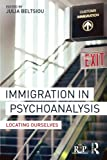 """Julia Beltsiou, """"Immigration in Psychoanalysis: Locating Ourselves"""" (Routledge, 2016)"""
