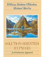 Solution Oriented Hypnosis: An Ericksonian Approach
