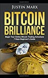 img - for Bitcoin Brilliance: Begin Your Online Bitcoin Trading Adventure: 7 Days Beginner's Guide book / textbook / text book