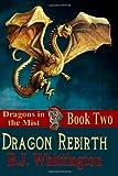 Dragon Rebirth, B. J. Whittington, 148412412X
