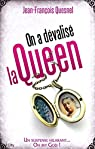 On a dévalisé la Queen par Quesnel