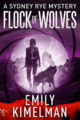 Flock Of Wolves A Sydney Rye Mystery Book 10 Kindle Edition By