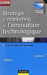 Stratégie et marketing de l'innovation technologique - 3ème édition: Lancer avec succès des produits qui n'existent pas sur des marchés qui n'existent pas encore