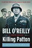 #8: Killing Patton: The Strange Death of World War II's Most Audacious General (Bill O'Reilly's Killing Series)