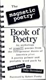 The Magnetic Poetry Book of Poetry, Dave Kapell and Sally Steenland, 0761107371