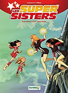 vignette de 'super sisters (Les) n° 2<br /> Super sisters contre super clones (William Maury)'