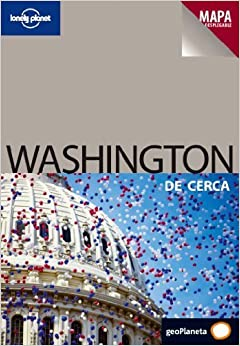 Book Lonely Planet Washington De Cerca (Travel Guide) (Spanish Edition) by Lonely Planet (2010-01-01)