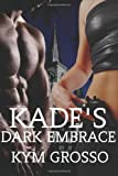 Kade's Dark Embrace, Kym Grosso, 0615613373