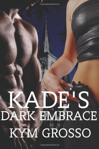 Download Kade's Dark Embrace: Immortals of New Orleans Book 1 (Volume 1) PDF