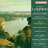 Kenneth Leighton: Fantasy on an American Hymn Tune, Op. 70 / Alleluia Pascha Nostrum, Op. 85 / Variations for Piano, Op. 30 / Sonata for Piano, Op. 64