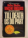Till Death Us Do Part, Vincent Bugliosi and Ken Hurwitz, 0553190539