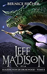 Jeff Madison et la malédiction de Drakwood (Tome 2) (French Edition)