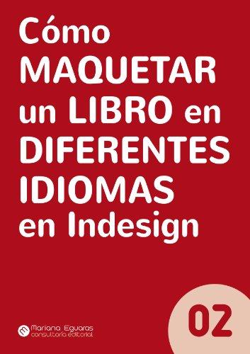 Descargar Libro Cómo Maquetar Un Libro En Diferentes Idiomas En Indesign Mariana Eguaras