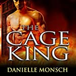 The Cage King: Entwined Realms Series, Book 1.5   Danielle Monsch