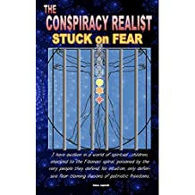 The Conspiracy Realist: Stuck On Fear