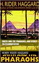 SMITH AND THE PHARAOHS, AND OTHER TALES[ANNOTATED]