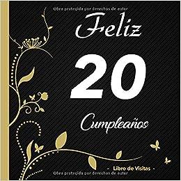 Feliz 20 cumpleaños - Libro de visitas -: Para llenar | Para ...