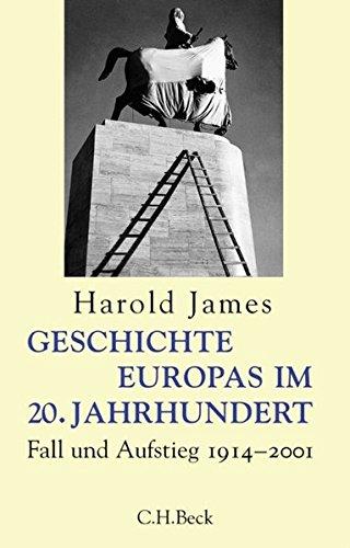 Geschichte Europas im 20. Jahrhundert. Fall und Aufstieg 1914 - 2001.
