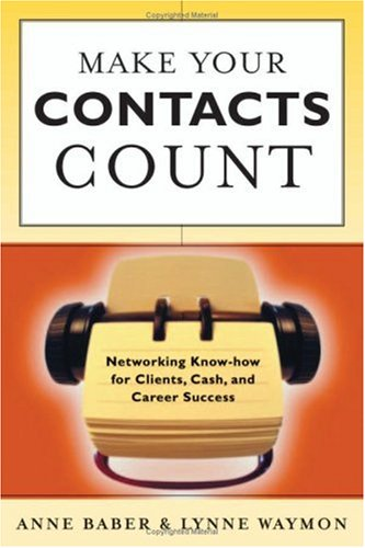 Make Your Contacts Count: Networking Know-how for Business And Career Success pdf