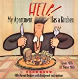 Help! My Apartment Has a Kitchen Cookbook, Kevin Mills and Nancy Mills, 1881527638