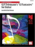 G. P. Telemann's 12 Fantasies for Guitar, Georg Philipp Telemann, 0786633921