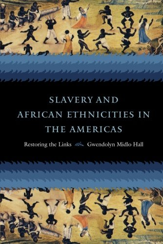 Search : Slavery and African Ethnicities in the Americas: Restoring the Links
