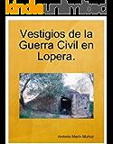 Vestigios de la Guerra Civil en Lopera