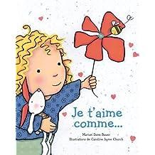 Je t'aime comme... by Marion Dane Bauer (Jan 1 2010)