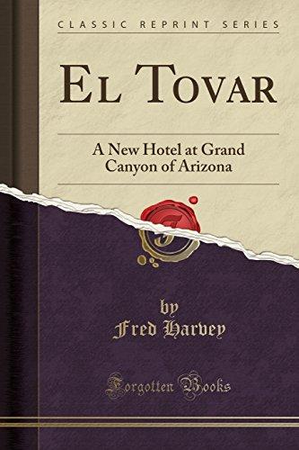 El Tovar: A New Hotel at Grand Canyon of Arizona (Classic ()