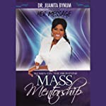 Mass Mentorship: Mastering Your Future, 2-Part Series | Juanita Bynum